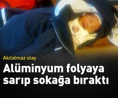 3 günlük bebek alüminyum folyoya sarılıp sokağa atıldı