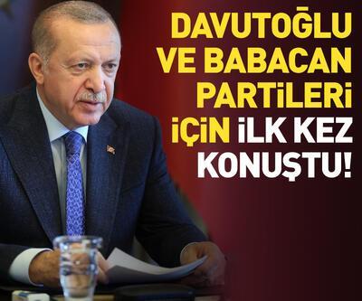 Erdoğan, Babacan ve Davutoğlu'nun partileri için ne dedi?