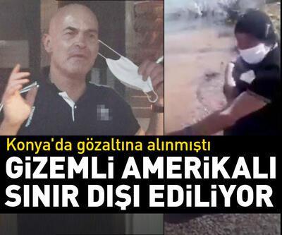 Gizemli Amerikalı, sınır dışı edilmek üzere Ankara'ya gönderilmiş