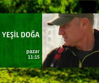 Türkiye'nin saklı güzellikleri Yeşil Doğa'da ekrana geliyor