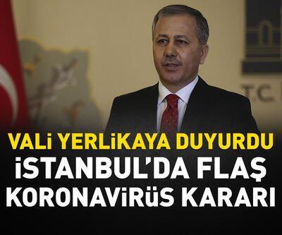 İstanbul'da flaş korona kararı