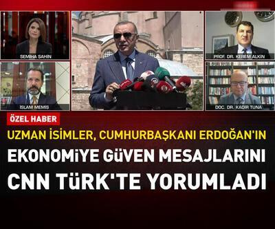 Uzman isimler Erdoğan'ın ekonomiye güven mesajlarını CNN TÜRK'te yorumladı