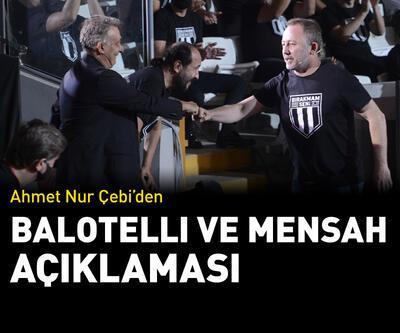 Ahmet Nur Çebi'den Balotelli ve Mensah açıklaması