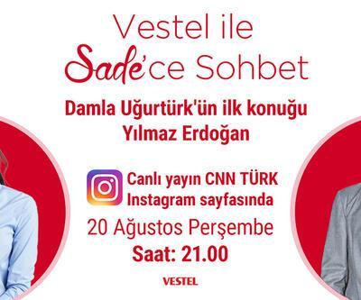Vestel'le Sade'ce Sohbet'in ilk Konuğu Yılmaz Erdoğan'dı