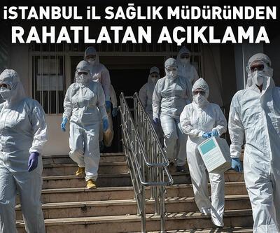 İstanbul İl Sağlık Müdüründen rahatlatan açıklama