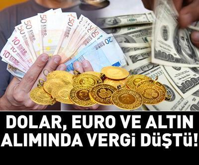 Dolar, euro, altın alımında vergi düştü