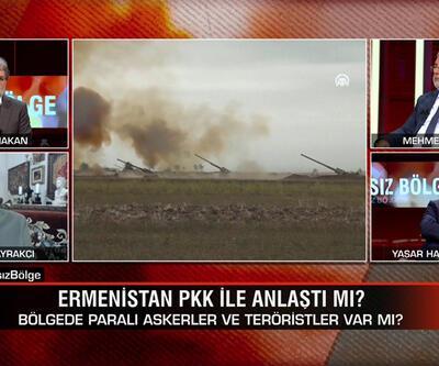 Ermenistan-Azerbaycan savaşında son durum ne? Ermenistan PKK ile anlaştı mı? Tarafsız Bölge'de konuşuldu