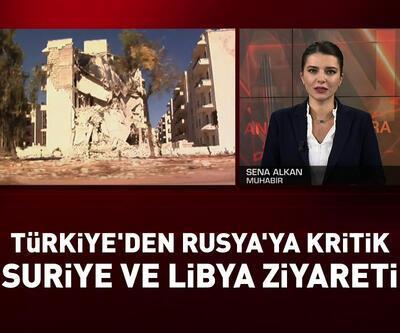 Türkiye'den Rusya'ya kritik Suriye ve Libya ziyareti