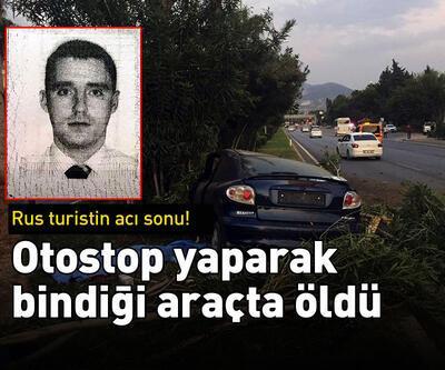 Otostop yaparak bindiği araçta öldü