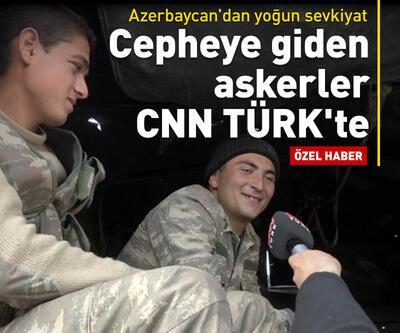 Cepheye giden Azerbaycan askerleri CNN TÜRK'te