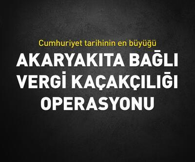 """Cumhuriyet tarihinin en büyük """"akaryakıta bağlı vergi kaçakçılığı"""" operasyonu"""