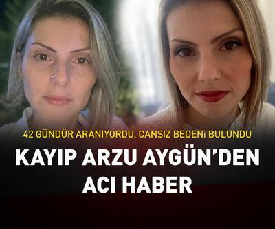 Kayıp Arzu Aygün'ün ormanlık alanda cansız bedeni bulundu