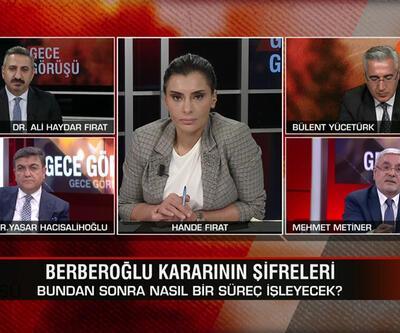 Berberoğlu kararının şifreleri ne? Kavala neden ABD'nin gündeminde? Ankara'da hareketliliğin sırrı ne? Gece Görüşü'nde konuşuldu