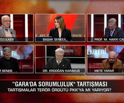 """""""Gara'da sorumluluk"""" tartışmasında kim ne diyor? Teröre kim mesafeli kim değil? Sıradaki operasyonlar ne olacak? Akıl Çemberi'nde değerlendirildi"""