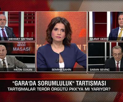 Tartışmalar terör örgütü PKK'ya mı yarıyor? Teröre kim mesafeli kim değil? Gara'da HDP'nin sorumluluğu ne? CNN TÜRK Masası'nda konuşuldu