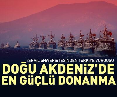 İsrail üniversitesi: Türk donanması, Doğu Akdeniz'deki en güçlü donanma