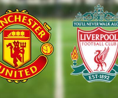 Canlı yayınla Manchester United Liverpool maçı hangi kanalda, ne zaman, saat kaçta?