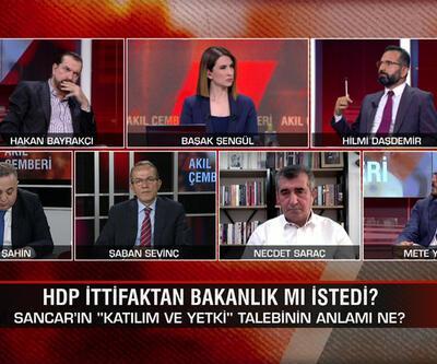 HDP ittifaktan bakanlık mı istedi? Babacan'ın Gül planı ne? Kimin aklında hangi aday var? Akıl Çemberi'nde masaya yatırıldı