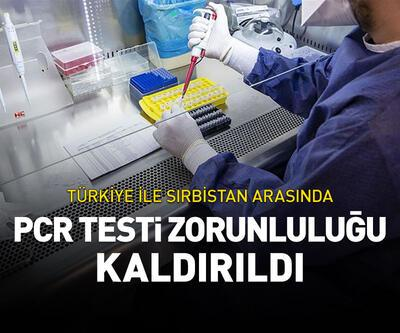 PCR testi zorunluluğu kaldırıldı