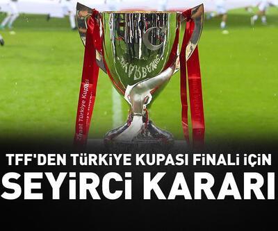 TFF'den Ziraat Türkiye Kupası finali için seyirci kararı