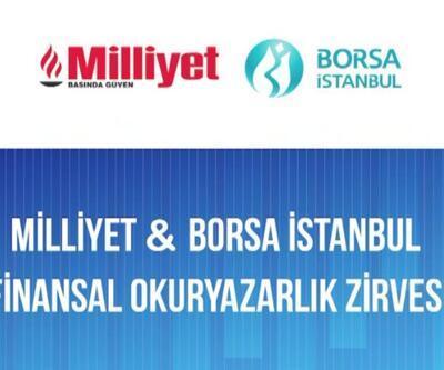 Milliyet Gazetesi ve Borsa İstanbul iş birliğiyle Finansal Okuryazarlık Zirvesi düzenlendi