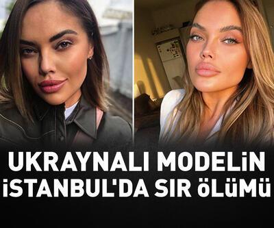 Ukraynalı modelin İstanbul'da sır ölümü