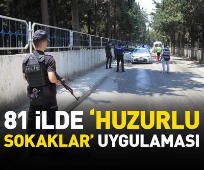 81 ilde 'Huzurlu Sokaklar' uygulaması: 1002 kişi yakalandı