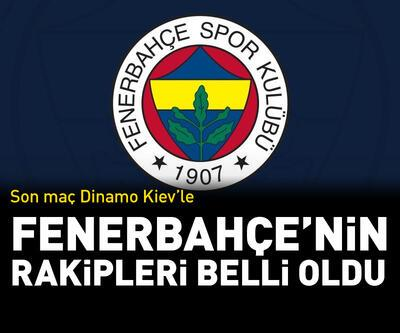 Fenerbahçe'nin rakipleri belli oldu!