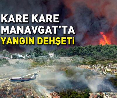 Kare kare Manavgat'ta yangın dehşeti!