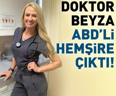 Film gibi olay: Doktor Beyza, ABD'li hemşire çıktı