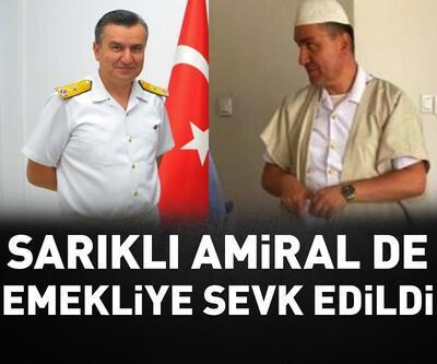 'Sarıklı amiral' de emekliye sevk edildi