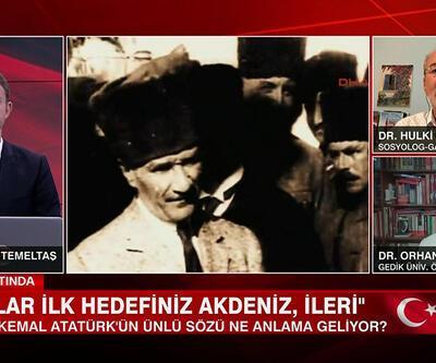 Atatürk neden Ege değil de 'Ordular, ilk hedefiniz Akdeniz'dir. İleri!' dedi?