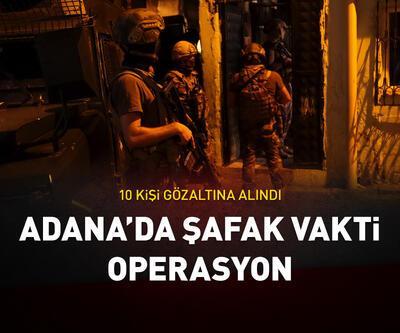 Adana'da operasyon: 10 şüpheli gözaltına alındı
