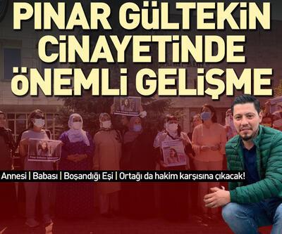 Pınar Gültekin'in katil zanlısının annesi, babası, boşandığı eşi ve ortağı da hakim karşısına çıkıyor