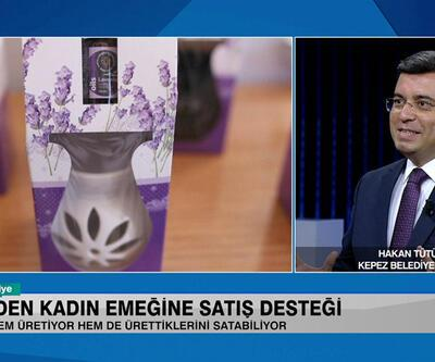 Kepez'den kadın emeğine satış desteği ve kadın kooperatiflerinin önemi