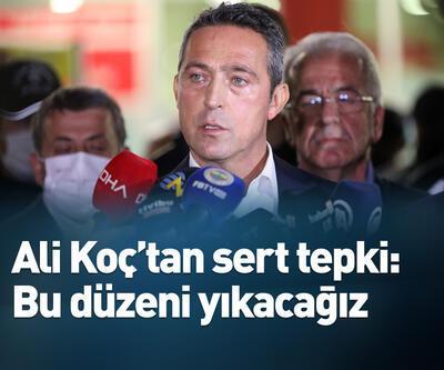 Ali Koç: Bu düzeni yıkacağız