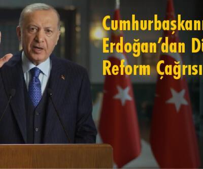 Cumhurbaşkanı Erdoğan'dan Dünyaya ReformÇağrısı