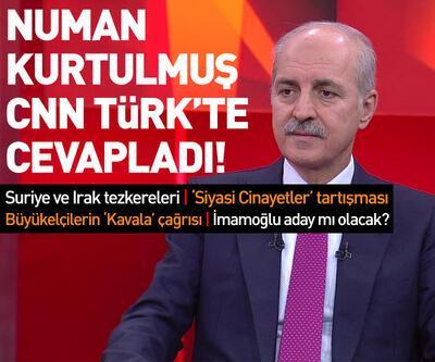 Numan Kurtulmuş CNN Türk'te cevapladı