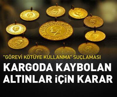 'Kargoda kaybolan altın' için karar