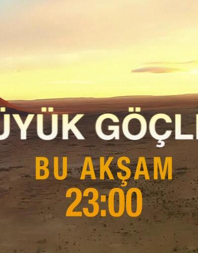 Büyük Göçler, ikinci bölümüyle CNN TÜRK'te