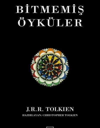 """J.R.R. Tolkien'den """"Bitmemiş Öyküler"""""""