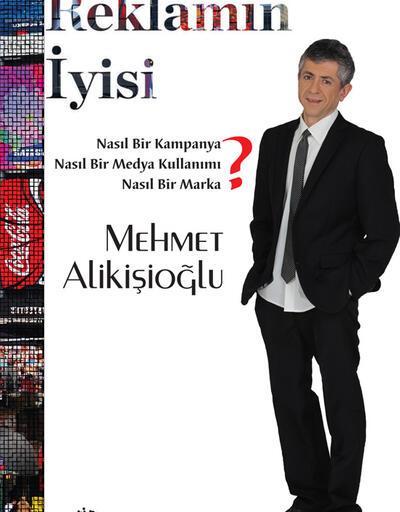 """Mehmet Alikişioğlu'ndan """"Reklamın İyisi"""""""