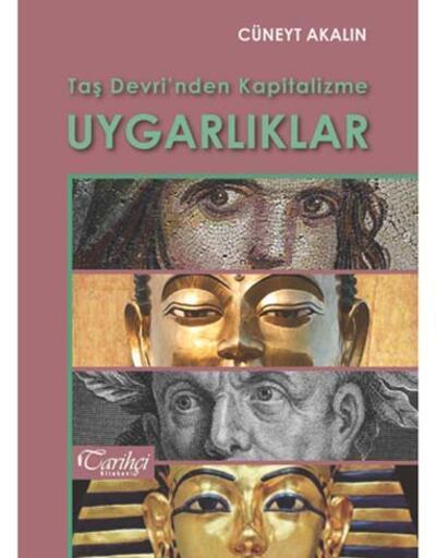 """Cüneyt Akalın'ın """"Taş Devrinden Kapitalizme Uygarlıklar"""" kitabı çıktı"""