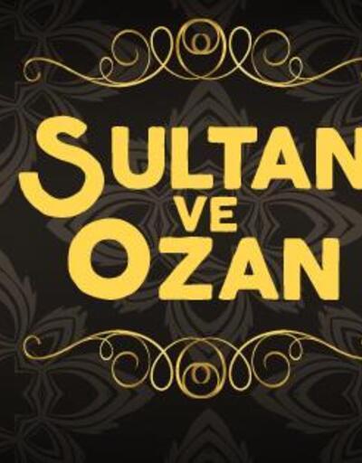 ''Sultan ve Ozan'' Türkan Saylan Kültür Merkezi'nde