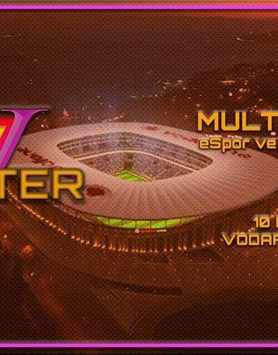 eSpor ve oyun tutkunları Vodafone Arena'da buluşuyor
