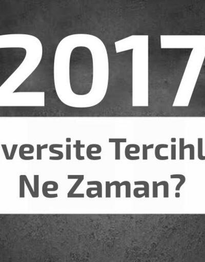 2017 Üniversite tercihleri ne zaman? Tarihler belli oldu!