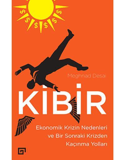 Meghnad Desai, 'Kibir'de iktisatçıların neden yanıldığına yanıt verdi