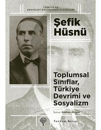 Yordam'dan Şefik Hüsnü kitabı: 'Toplumsal Sınıflar, Türkiye Devrimi ve Sosyalizm'