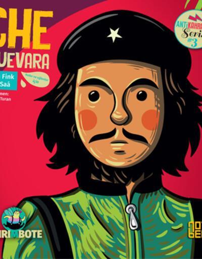 'Anti Kahramanlar' serisinin 3. kitabında Che Guevara'nın hikayesi anlatılıyor
