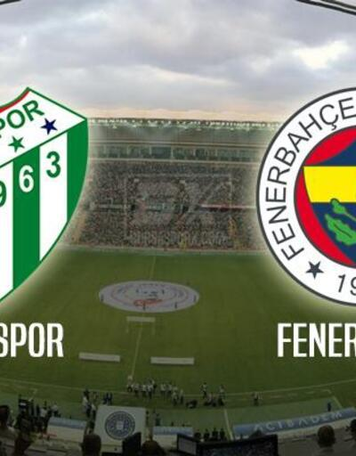 Bursaspor-Fenerbahçe maçı muhtemel 11'leri